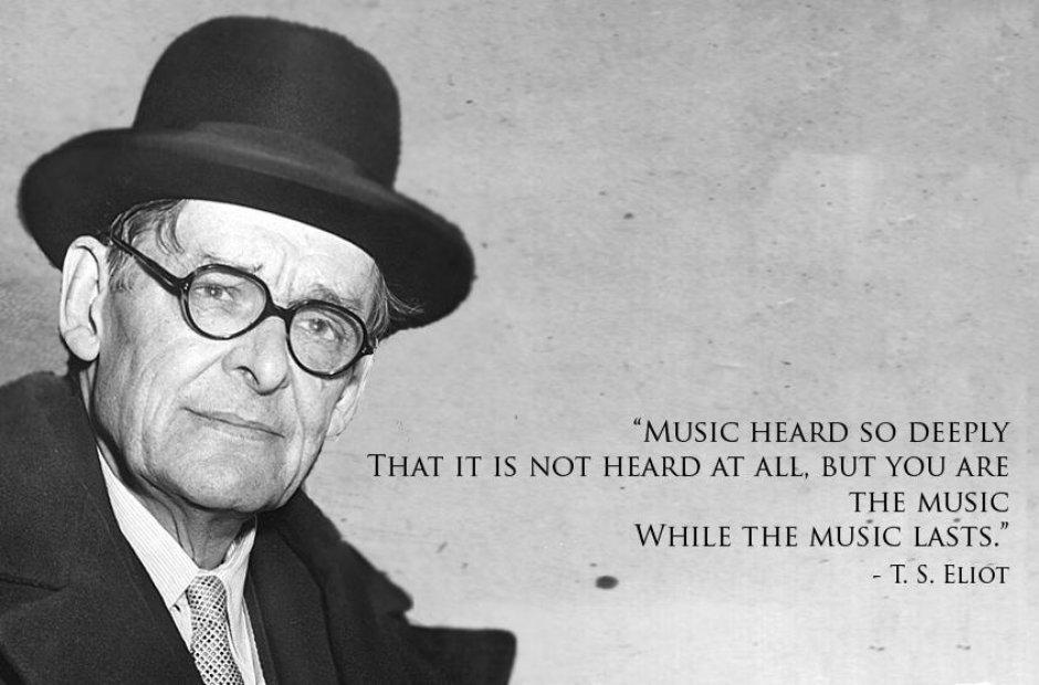 T S Eliot classical music quotes