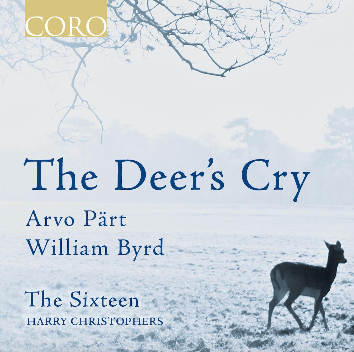 The Deer's Cry  Arvo Part William Byrd The Sixteen