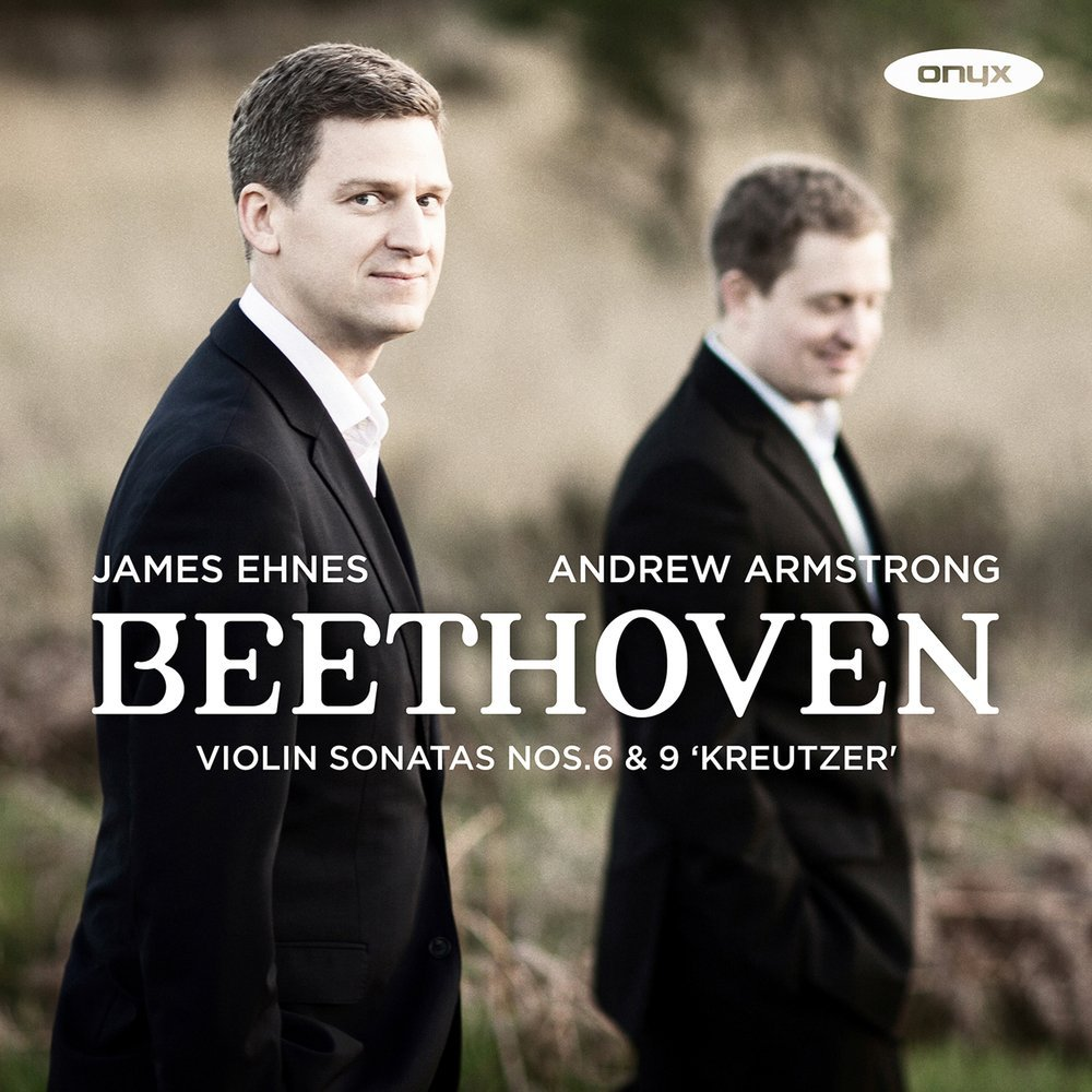 Beethoven Violin Sonatas 6 & 9 James Ehnes