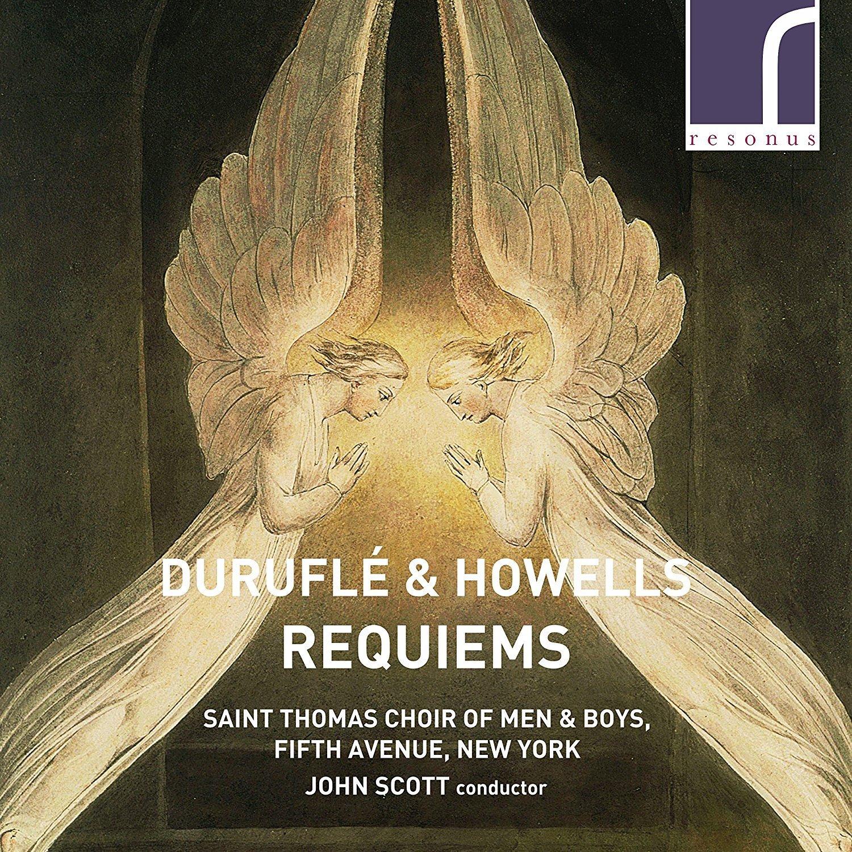 Duruflé & Howells: Requiems - St Thomas Choir cond