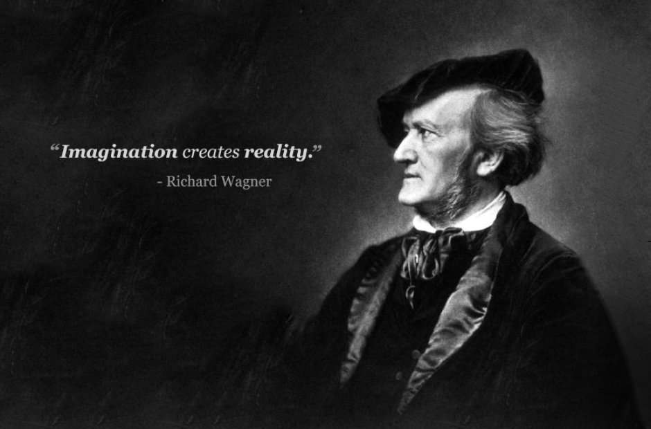 richard wagner imagination creates reality