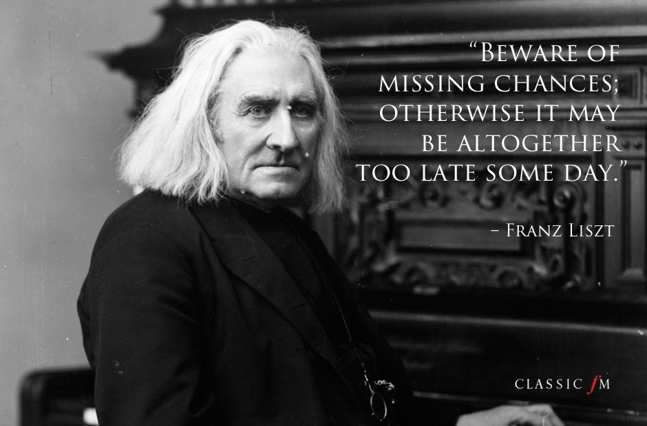Meaning of life composer quotes Liszt