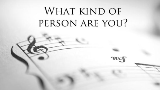 What kind of person are you, based on your musical tastes