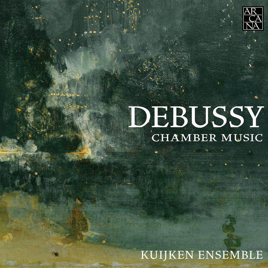 Debussy Chamber Music Kuijken