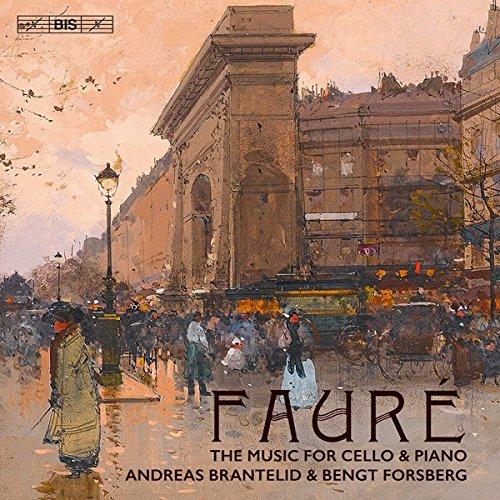 Faure: The Music for Cello & Piano [Andreas Brante