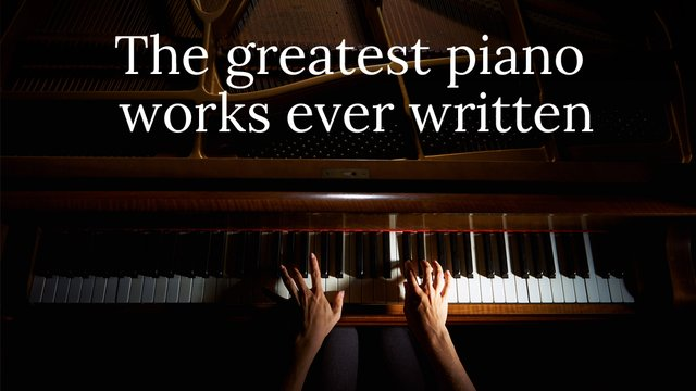 The 14 best pieces EVER written for piano