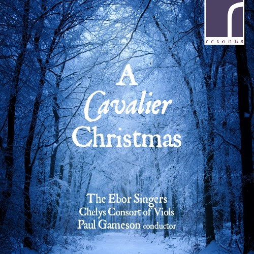 A Cavalier Christmas - The Ebor Singers  Resonus