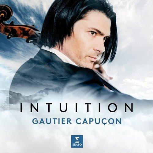 Intuition - Gautier Capuçon  Erato